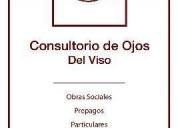 Consultorio de oftalmologia en del viso,aprovecha!